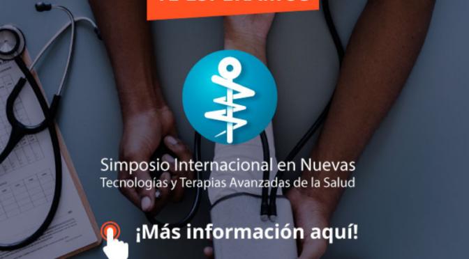 SIMPOSIO INTERNACIONAL DE  NUEVAS TECNOLOGIAS Y TERAPIAS AVANZADAS DE LA SALUD